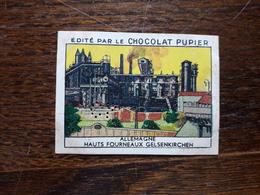 L20/63 Chromo Image Chocolat Pupier. Allemagne. Hauts Fourneaux Gelsenkirchen - Altri