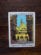 L20/65 Chromo Image Chocolat Pupier. Allemagne. Francfort. Vieilles Maisons - Altri