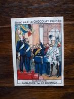 L20/71 Chromo Image Chocolat Pupier. Allemagne. Guillaume 1er Et Bismarck - Altri