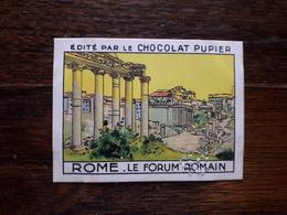 L20/83 Chromo Image Chocolat Pupier. Italie . Rome. Le Forum Romain - Altri