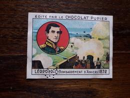 L20/89 Chromo Image Chocolat Pupier. Belgique. Leopold 1er. Bombardement D'Anvers 1832 - Altri