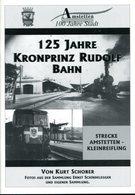 125 Jahre Kronprinz Rudolf Bahn.  Strecke Amstetten - Kleinreifling. - Alte Bücher