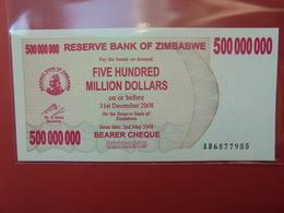 ZIMBABWE 500.000.000$ 2008 (BEARER CHEQUE) PEU CIRCULER/NEUF - Zimbabwe
