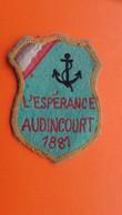 """L""""ESPERANCE AUDINCOURT 1881 - Scudetti In Tela"""