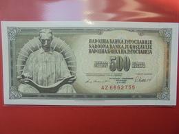 YOUGOSLAVIE 500 DINARA 1981 PEU CIRCULER/NEUF - Yougoslavie