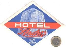ETIQUETA DE HOTEL  - HOTEL LONDRES -PALMA DE MALLORCA -ISLAS BALEARES - Hotel Labels