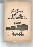 François Bourgeois. BOUILLON En 1830  40 Pages. édition Originale. - Tourism & Regions