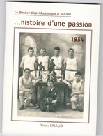 Montbrison  42 Loire  Livres Le Basket Club Montbrison A 60 Ans  1934  1994    Yvon Enaud - Livres, BD, Revues