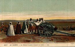 AU MAROC LE GENERAL LYAUTEY DONNANT SES ORDRES - Marokko