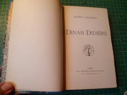 Lavachery Alfred. Dinah Didière. Rare édition Originale. Belle Dédicace. Auguste Bénard - Livres Dédicacés