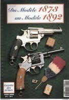 DU MODELE 1873 AU MODELE 1892 REVOLVER ARMEE FRANCAISE ARME REGLEMENTAIRE GUIDE COLLECTION - Armes Neutralisées