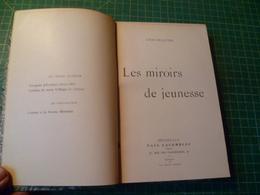 Delatte Louis. Les Miroirs De Jeunesse. Rare édition Originale. - 1801-1900