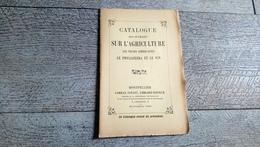 Catalogue Des Ouvrages Sur L'agriculture Les Vignes Américaines Phylloxera Et Le Vin Oenologie 1890 - Jardinage