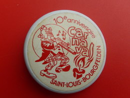 Broche Insigne -  Carnaval De  Saint Louis  Bourgfelden  - Haut Rhin 68 - 10eme Anniversaire - Carnaval
