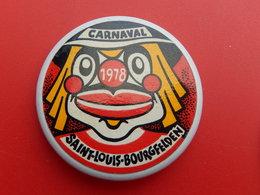 Broche Insigne -  Carnaval De  Saint Louis  Bourgfelden  - Haut Rhin 68 - 1978 - Carnaval