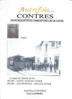 Autrefois CONTRES-La Ligne De Chemin De Fer Blois-ST Aignan S/cher, Blois-Les Montils-Selles Sur Cher - Non Classés