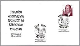 100 Años AGRUPACION SOCIALISTA - Socialist Association. Barakaldo, Pais Vasco, 2003 - 1931-Hoy: 2ª República - ... Juan Carlos I