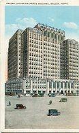 DALLAS COTTON EXCHANGE BUILDING, DALLAS, TEXAS. U.S.A. POSTAL CPA CIRCULÉ CIRCA 1950 - LILHU - Dallas