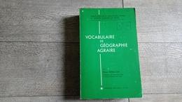 Vocabulaire De Géographie Agraire Agriculture De Fénelon 1970 Signé - Géographie