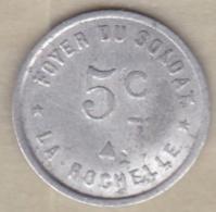 17. Charente Maritime. La Rochelle. Foyer Du Soldat. 5 Centimes, En Aluminium - Monétaires / De Nécessité