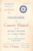 MAUBEUGE PROGAMME CONCERT MUNICIPAL MUSIQUE MILITAIRE  13e REGIMENT REGIONAL SOUS-LE-BOIS 1939 GUERRE - Maubeuge