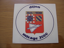 Autocollant Sticker DIJON BA 102 MIRAGE 2000 Arme Avion Militaire Armee - Autocollants