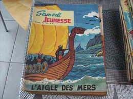 Samedi Jeunesse N° 91 L'aigle Des Mers - Samedi Jeunesse