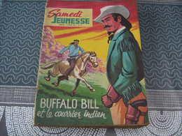 Samedi Jeunesse N° 76 Buffalo Bill Et Le Courrier Indien - Samedi Jeunesse