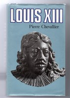 Louis XIII Par Pierre Chevallier - 1979 - Histoire