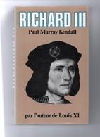 Richard III Par Paul Murray Kendall - 1979 - Histoire