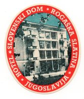 YUGOSLAVIA, SLOVENIA, ROGASKA SLATINA, HOTEL LABEL, HOTEL SLOVENSKI DOM - Advertising