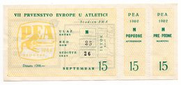 YUGOSLAVIA, SERBIA, BEOGRAD , EUROPEAN ATHLETICS CHAMPIONSHIP 1962, P E A 1962 - Tickets - Vouchers