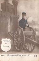 MILITARIA  Patriotisme HONNEUR Et PATRIE  Gloire Au Canon De 75 (GUERRE 1914 Canon  Artillerie) *PRIX FIXE - Patriotiques
