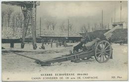 Guerre Européenne 1914-1915-Canon Schneider De 120 M/m De Campagne (CPA) - Materiale