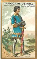 - Chromos -ref-ch726- Tapioca De L Etoile - Oliver De Clisson - Loire Atlantique -mort A Josselin - Morbihan - Histoire - Trade Cards
