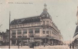 10 - TROYES - La Maison Des Magasins Réunis - Troyes