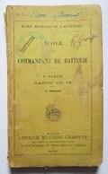 LIVRE 1917 CONFIDENTIEL ECOLE MILITAIRE DE L ARTILLERIE COMMANDANT DE BATTERIE CANON DE 75 - 1914-18