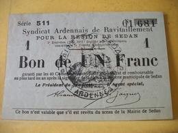 A979. SYND. ARDENNAIS REGION DE SEDAN. BON UN FRANC MAI 1917 SERIE 511 N° 01,681 - Bons & Nécessité