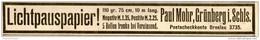 Original-Werbung/ Anzeige 1912 - LICHTPAUSPAPIER / PAUL MOHR - GRÜNBERG IN SCHLESIEN - Ca. 200 X 25 Mm - Werbung