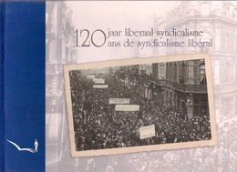 120 JAAR LIBERAAL SYNDICALISME 1891-2011 154pp ©2012 ACLVB CGSLB VSOA SLFP VAKBOND SYNDICAT LIBERAL Geschiedenis Z765 - Syndicats