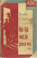 HET LIJK MET DE PINCE-NEZ - DOROTHY L. SAYERS - ABC BOEKEN Nr 45 - 1953 - DE ARBEIDERSPERS - Détectives & Espionnages