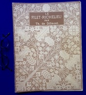LE FILET-RICHELIEU Ca1910 BRODERIE D.M.C. DMC CHROCHET DENTELLE POINT DE CROIX CROSS STITCH LACE KRUISSTEEK BORDUREN Z08 - Loisirs Créatifs
