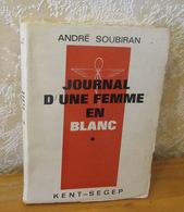 Soubiran Journal D'une Femme En Blanc T1 Kent-Segep 1963 - Bücher, Zeitschriften, Comics