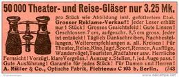 Original-Werbung/ Anzeige 1928 - THEATER - UND REISEGLÄSER / MÜLLER - FICHTENAU BEI BERLIN - Ca. 65 X 30 Mm - Pubblicitari