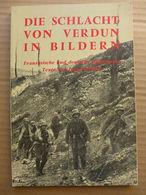 Jean Marot - Die Schlacht Von Verdun In Bildern. Douaumont-Vaux. Höhe 304 (Cote 304). Fleury-Souville - 5. Guerres Mondiales