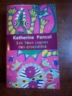 Katherine Pancol: Les Yeux Jaunes Des Crocodiles/ Le Livre De Poche, 2011 - Bücher, Zeitschriften, Comics
