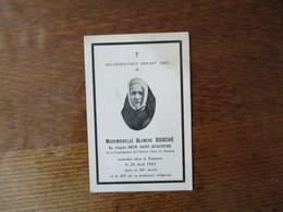 MADEMOISELLE BLANCHE BOUCHE SOEUR SAINT-HYACINTHE CONGREGATION ENFANT JESUS DE SOISSONS DECEDEE LE 28 AOUT 1942 A 68 ANS - Andachtsbilder