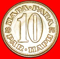 + LARGE TYPE (1965-1981): YUGOSLAVIA ★ 10 PARA 1975 MINT LUSTER! LOW START ★ NO RESERVE! - Yugoslavia
