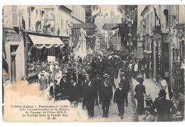 L'ISLE ADAM - PARMAIN (2 Juillet 1911) Fête Commémorative De La Défense Du Passage De L'Oise-Cortège Dans La Grande Rue - L'Isle Adam