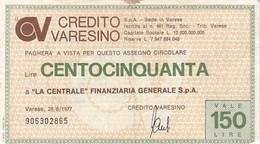 2 Mini Assegni CREDITO VARESINO Unione Comm. Varese, La Centrale Finanz 100 / 150 LIRE - [10] Checks And Mini-checks